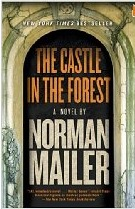 The Cstle in the Forest, a novel by Norman Mailer